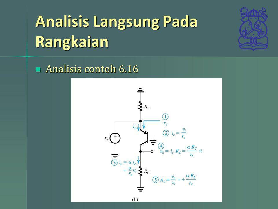 Analisis Langsung Pada Rangkaian Analisis contoh 6.16 Analisis contoh 6.16