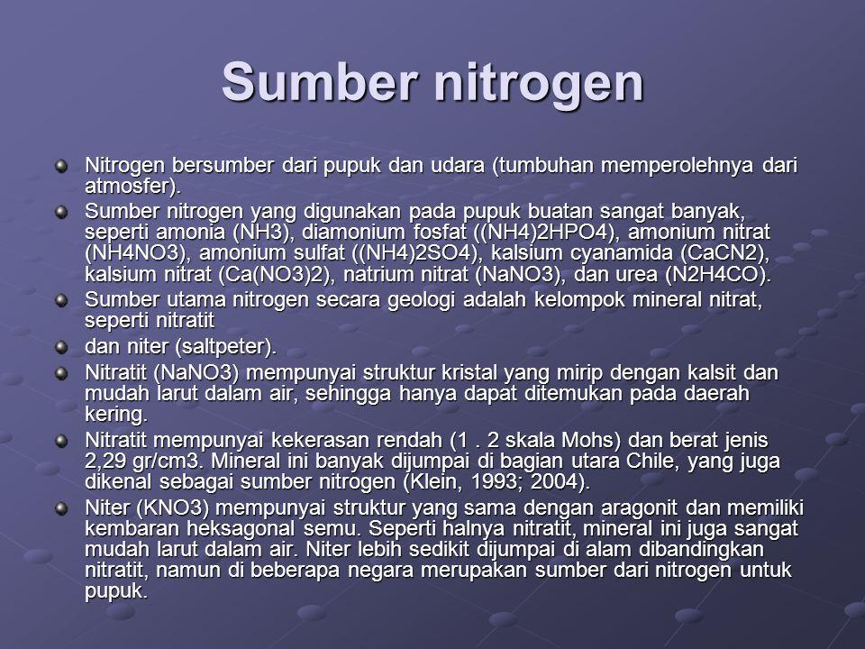 Sumber nitrogen Nitrogen bersumber dari pupuk dan udara (tumbuhan memperolehnya dari atmosfer). Sumber nitrogen yang digunakan pada pupuk buatan sanga