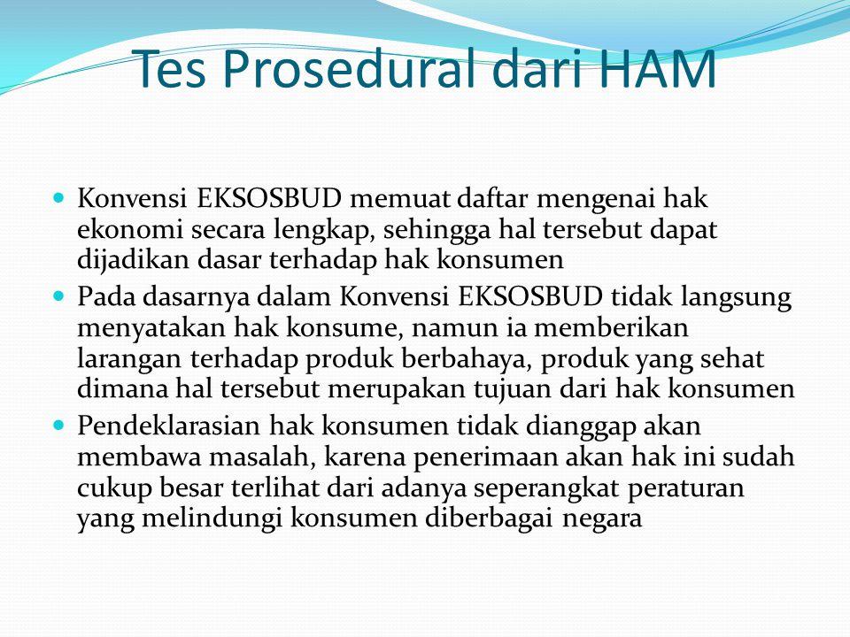 Tes Prosedural dari HAM Konvensi EKSOSBUD memuat daftar mengenai hak ekonomi secara lengkap, sehingga hal tersebut dapat dijadikan dasar terhadap hak