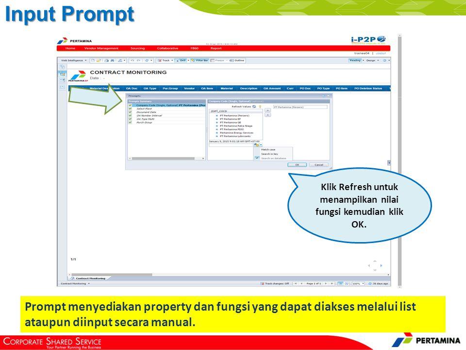 Input Prompt Prompt menyediakan property dan fungsi yang dapat diakses melalui list ataupun diinput secara manual.