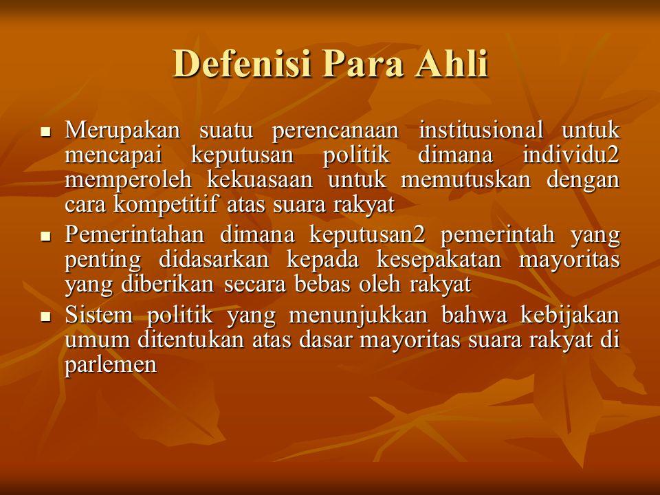 Defenisi Para Ahli Merupakan suatu perencanaan institusional untuk mencapai keputusan politik dimana individu2 memperoleh kekuasaan untuk memutuskan d