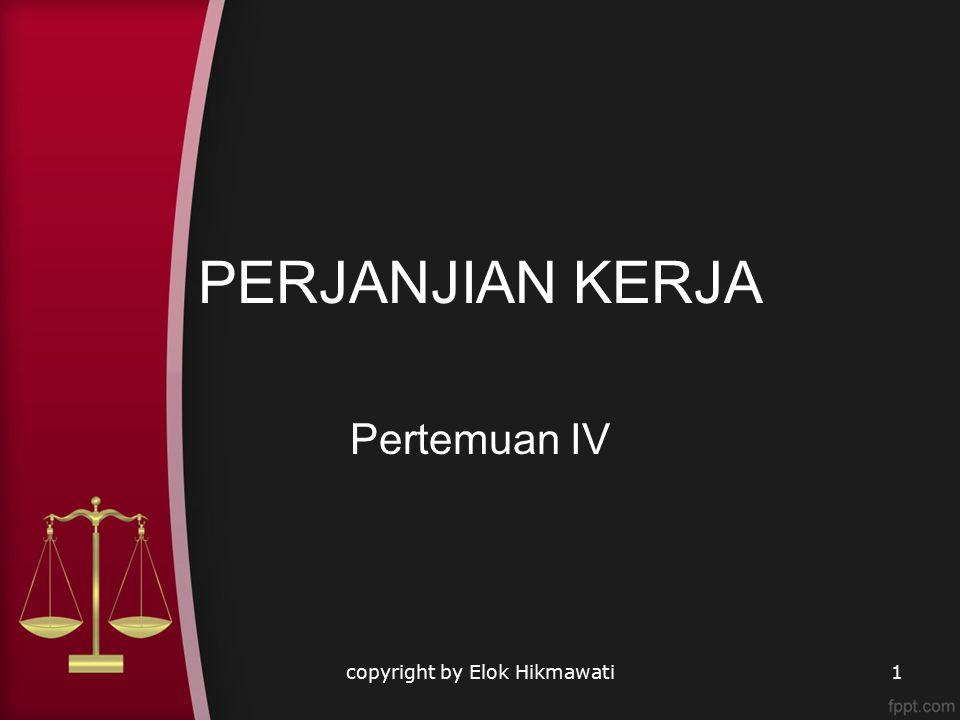 PERJANJIAN KERJA Pertemuan IV copyright by Elok Hikmawati1