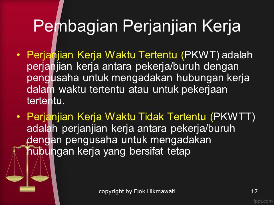 Pembagian Perjanjian Kerja Perjanjian Kerja Waktu Tertentu (PKWT) adalah perjanjian kerja antara pekerja/buruh dengan pengusaha untuk mengadakan hubungan kerja dalam waktu tertentu atau untuk pekerjaan tertentu.