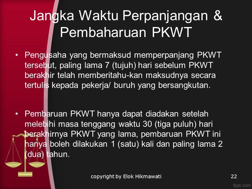 Jangka Waktu Perpanjangan & Pembaharuan PKWT Pengusaha yang bermaksud memperpanjang PKWT tersebut, paling lama 7 (tujuh) hari sebelum PKWT berakhir telah memberitahu-kan maksudnya secara tertulis kepada pekerja/ buruh yang bersangkutan.