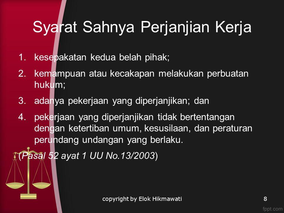 Perjanjian kerja untuk waktu tertentu dibuat secara tertulis serta harus menggunakan bahasa Indonesia.
