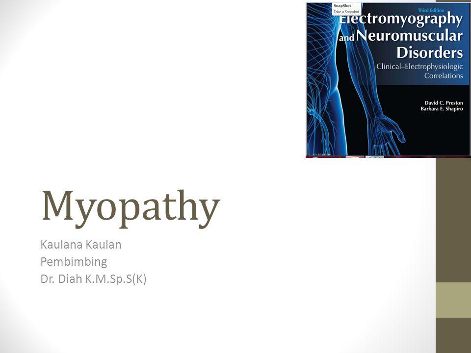 Kelemahan motorik subakut, skin rash Bisa terjadi mild atrofi, kesusahan untuk neck fleksi.