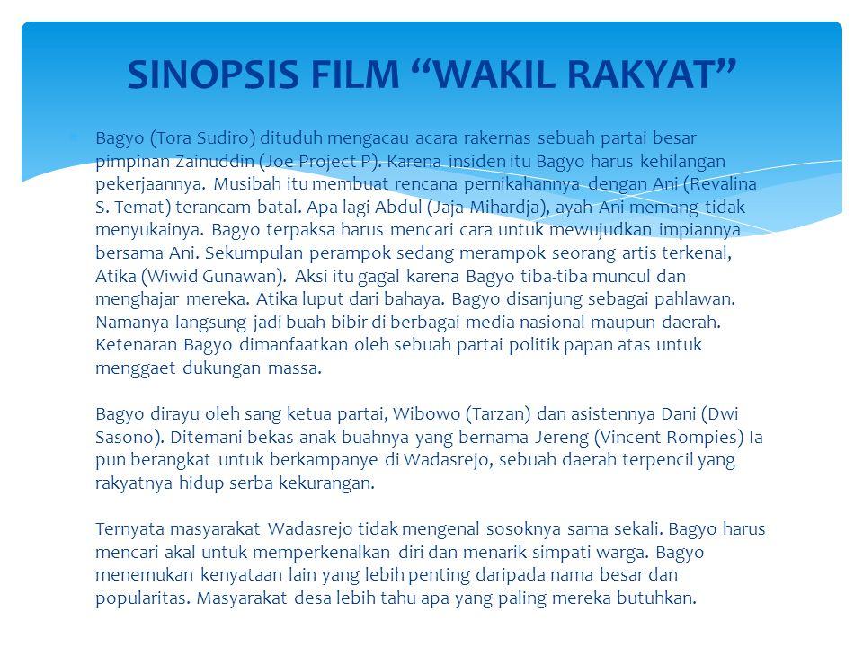 "SINOPSIS FILM ""WAKIL RAKYAT""  Bagyo (Tora Sudiro) dituduh mengacau acara rakernas sebuah partai besar pimpinan Zainuddin (Joe Project P). Karena insi"