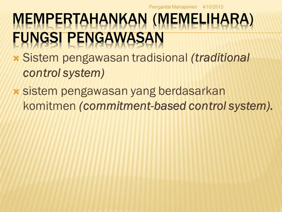  Sistem pengawasan tradisional (traditional control system)  sistem pengawasan yang berdasarkan komitmen (commitment-based control system). 4/10/201