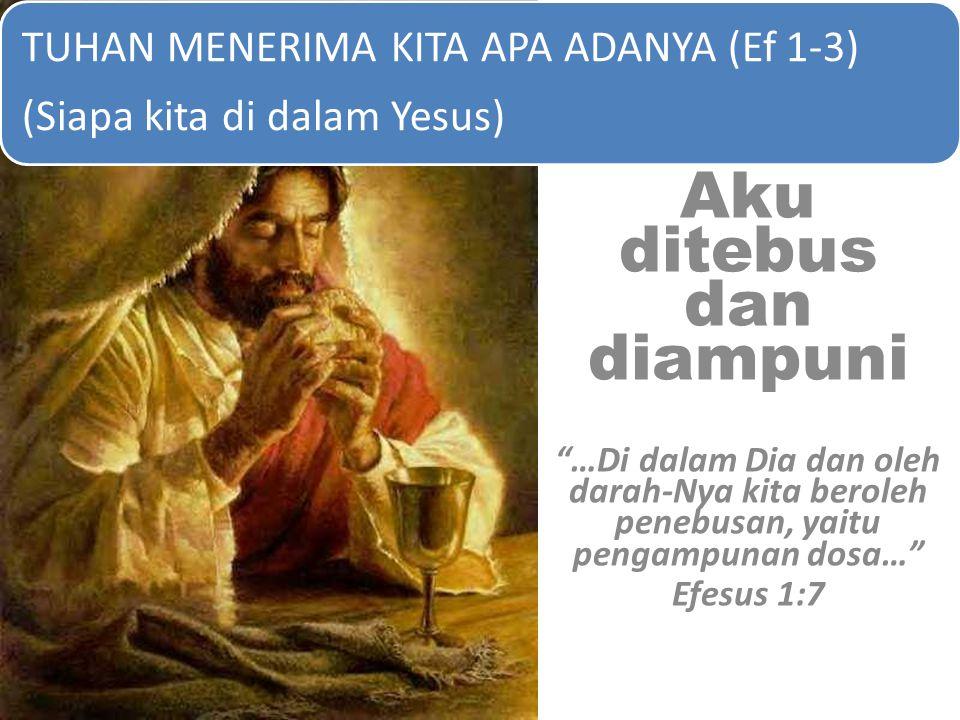 "Aku ditebus dan diampuni ""…Di dalam Dia dan oleh darah-Nya kita beroleh penebusan, yaitu pengampunan dosa…"" Efesus 1:7 Aku ditebus dan diampuni ""…Di d"