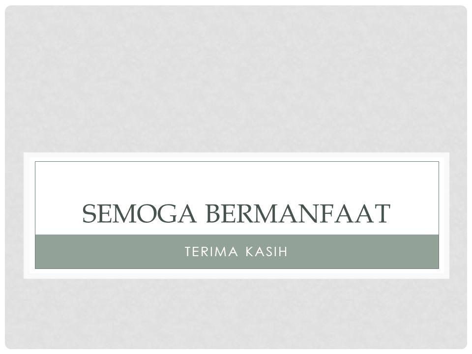 SEMOGA BERMANFAAT TERIMA KASIH
