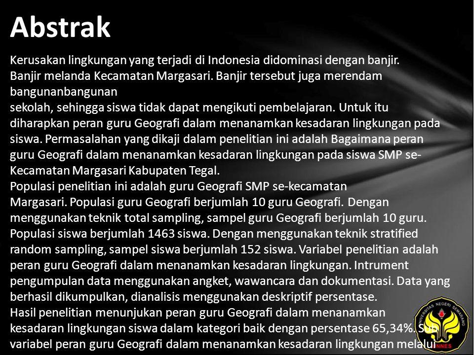 Abstrak Kerusakan lingkungan yang terjadi di Indonesia didominasi dengan banjir. Banjir melanda Kecamatan Margasari. Banjir tersebut juga merendam ban