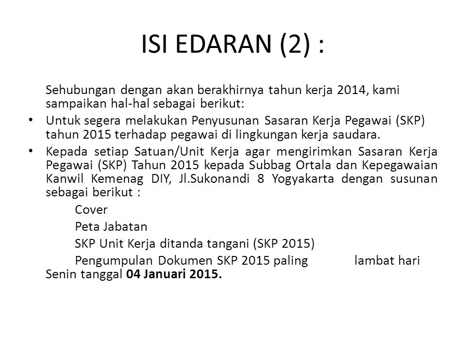 ISI EDARAN (2) : Sehubungan dengan akan berakhirnya tahun kerja 2014, kami sampaikan hal-hal sebagai berikut: Untuk segera melakukan Penyusunan Sasara