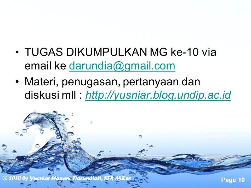 Page 10 TUGAS DIKUMPULKAN MG ke-10 via email ke darundia@gmail.comdarundia@gmail.com Materi, penugasan, pertanyaan dan diskusi mll : http://yusniar.bl