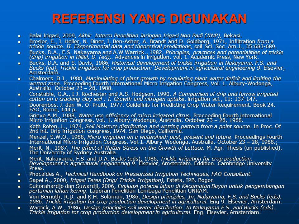Balai Irigasi, 2009, Akhir Interm Penelitian Jaringan Irigasi Non Padi (JINP), Bekasi. Balai Irigasi, 2009, Akhir Interm Penelitian Jaringan Irigasi N