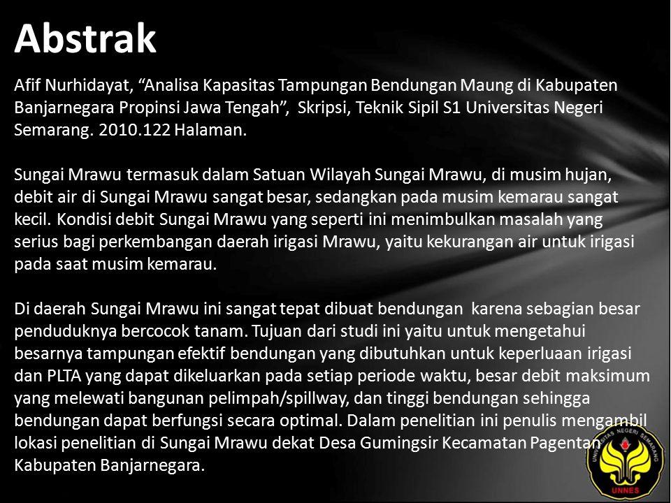 Abstrak Afif Nurhidayat, Analisa Kapasitas Tampungan Bendungan Maung di Kabupaten Banjarnegara Propinsi Jawa Tengah , Skripsi, Teknik Sipil S1 Universitas Negeri Semarang.