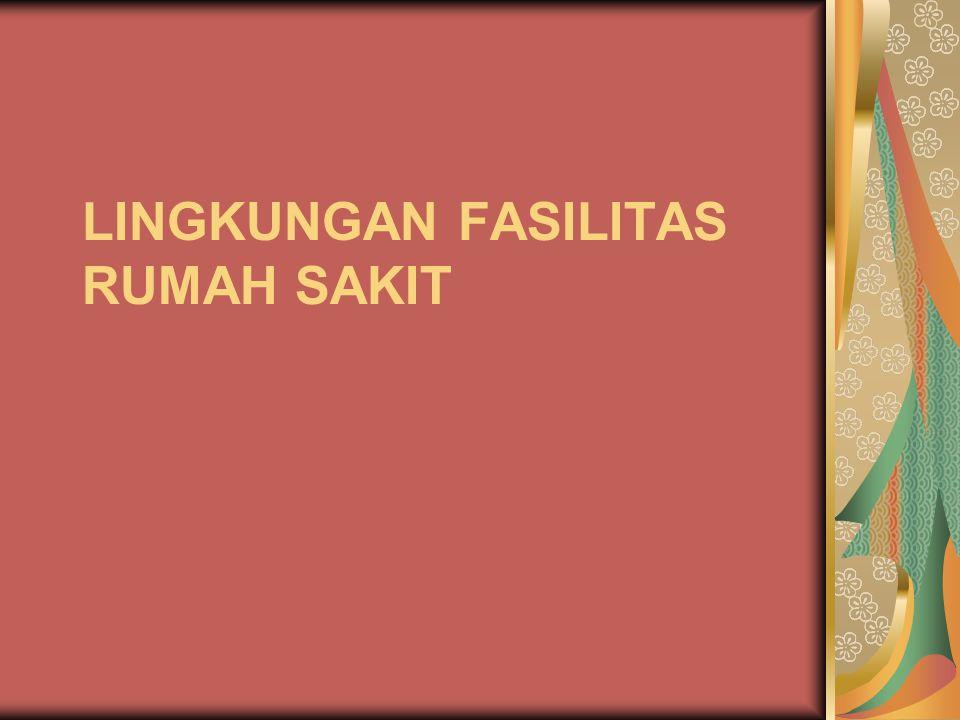 LINGKUNGAN FASILITAS RUMAH SAKIT