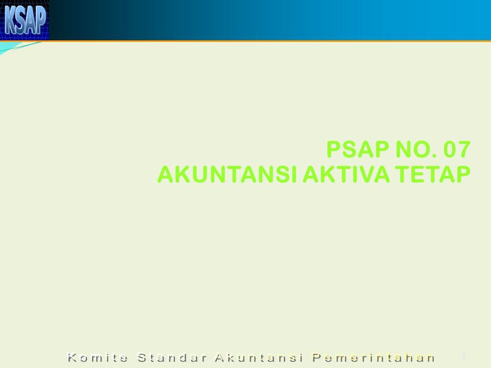 PSAP NO. 07 AKUNTANSI AKTIVA TETAP 1