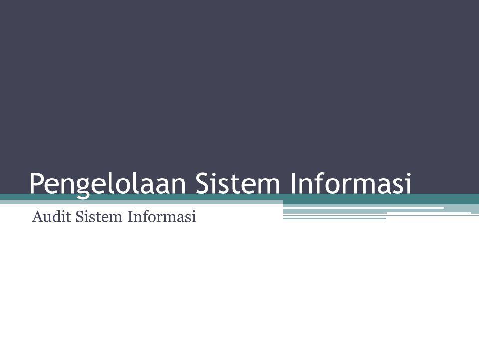 Pengelolaan Sistem Informasi Audit Sistem Informasi