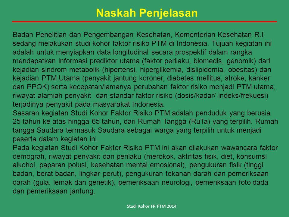 Naskah Penjelasan Badan Penelitian dan Pengembangan Kesehatan, Kementerian Kesehatan R.I sedang melakukan studi kohor faktor risiko PTM di Indonesia.