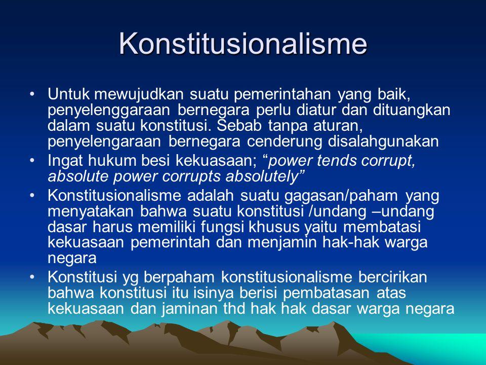 Negara Konsitusional Adalah negara yang berdasar atas suatu konstitusi/ memiliki konstitusi sebagai dasarnya bernegara Disamping itu konstitusi negara tsb haruslah memuat gagasan mengenai konstitusionalisme Dengan demikian tidak setiap negara yang berdasar/memiliki konstitusi dinamakan negara konstitusional Perlu memiliki syarat bahwa konstitusi di negara tersebut bersifat konstitusionalisme Banyak negara yang memiliki k onstitusi (UUD) tetapi belum tentu menganut konstitusionalisme