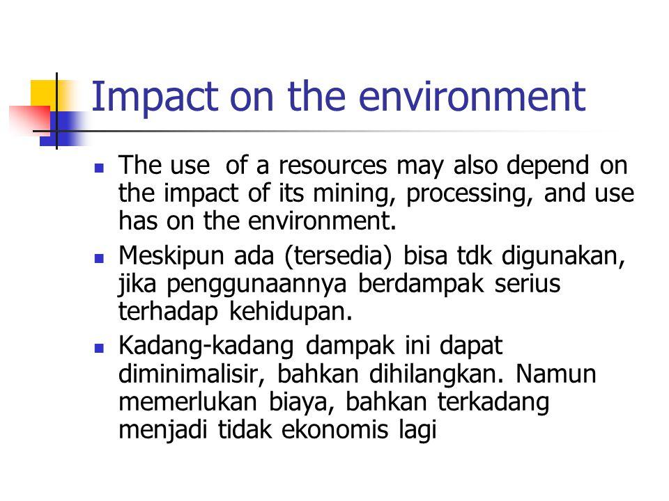 Natural Resources Keseluruhan faktor fisik, kimia, biologi dan sosial yang membentuk lingkungan sekitar kita.