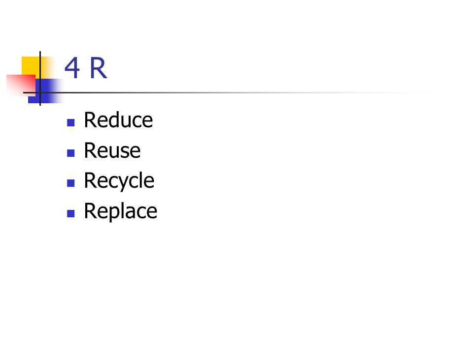 4 R Reduce Reuse Recycle Replace