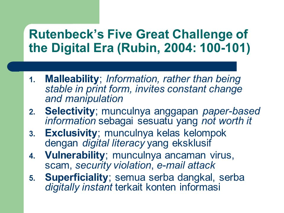 Rutenbeck's Five Great Challenge of the Digital Era (Rubin, 2004: 100-101) 1.