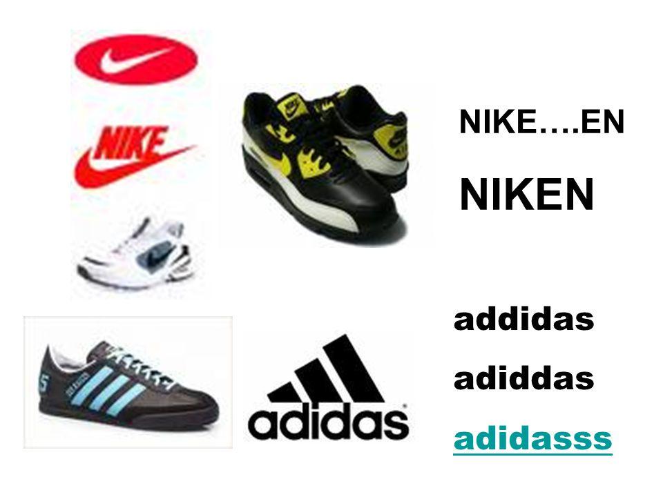 addidas adiddas adidasss NIKE….EN NIKEN