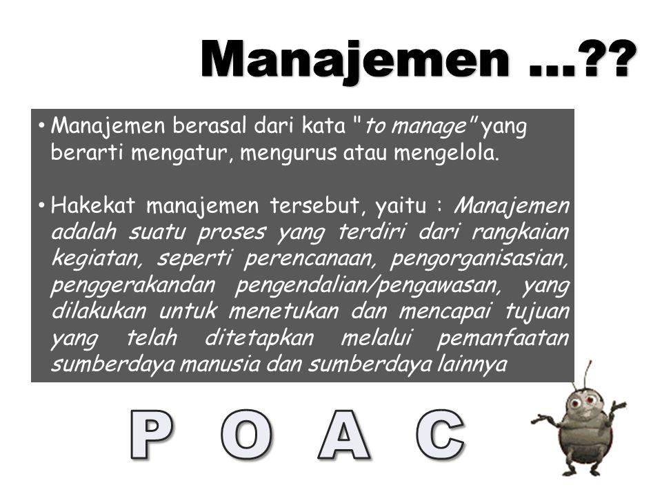 Manajemen berasal dari kata