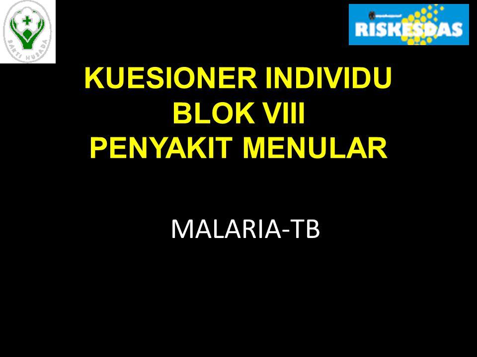 MALARIA-TB KUESIONER INDIVIDU BLOK VIII PENYAKIT MENULAR