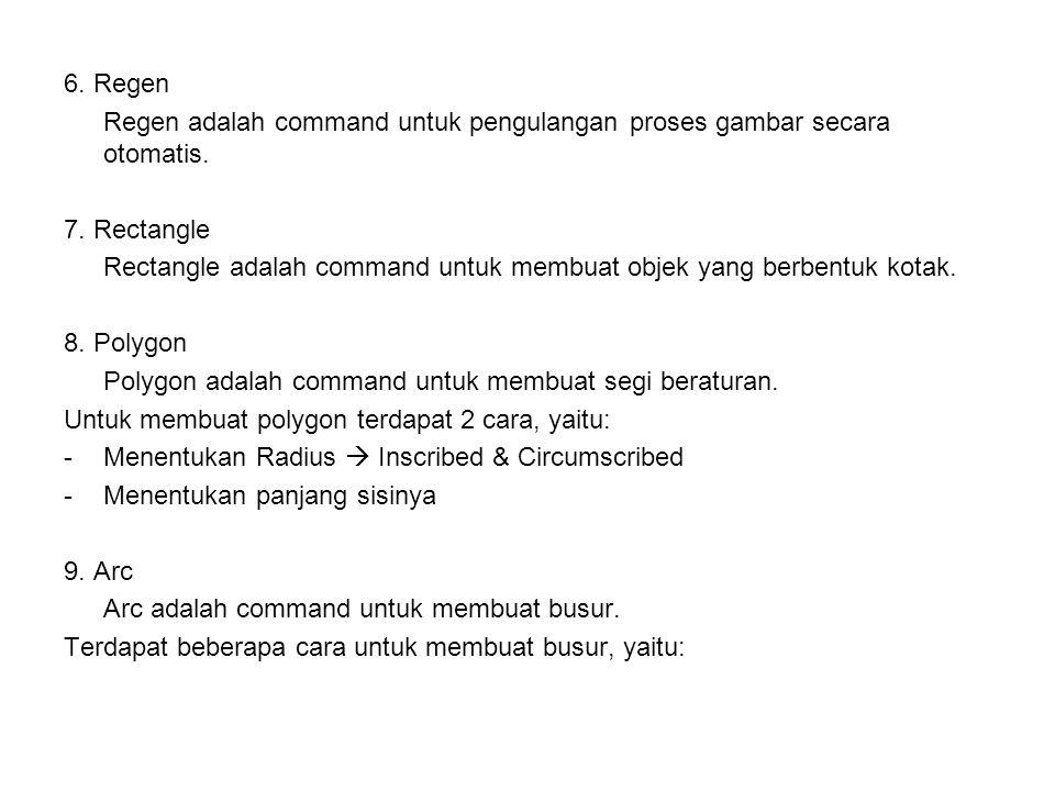 6.Regen Regen adalah command untuk pengulangan proses gambar secara otomatis.