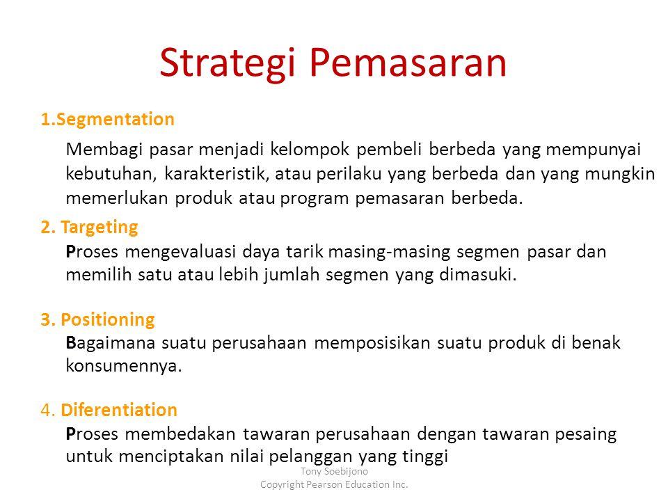 Strategi Pemasaran 1.Segmentation Membagi pasar menjadi kelompok pembeli berbeda yang mempunyai kebutuhan, karakteristik, atau perilaku yang berbeda d