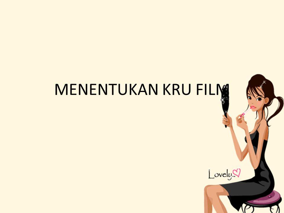 MENENTUKAN KRU FILM