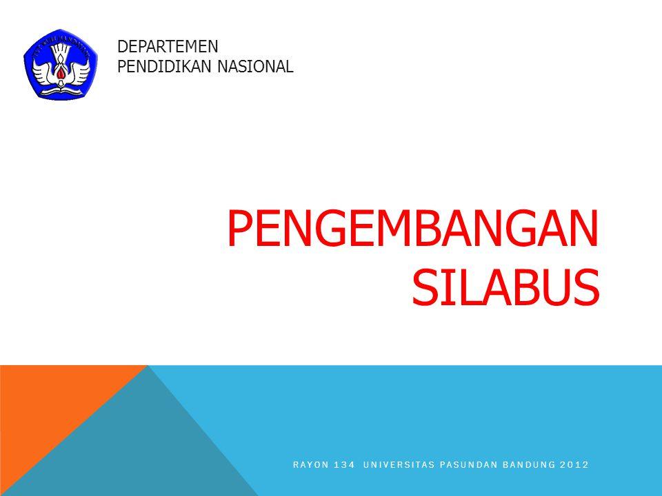 PENGEMBANGAN SILABUS DEPARTEMEN PENDIDIKAN NASIONAL RAYON 134 UNIVERSITAS PASUNDAN BANDUNG 2012