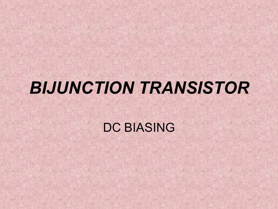 BIJUNCTION TRANSISTOR DC BIASING