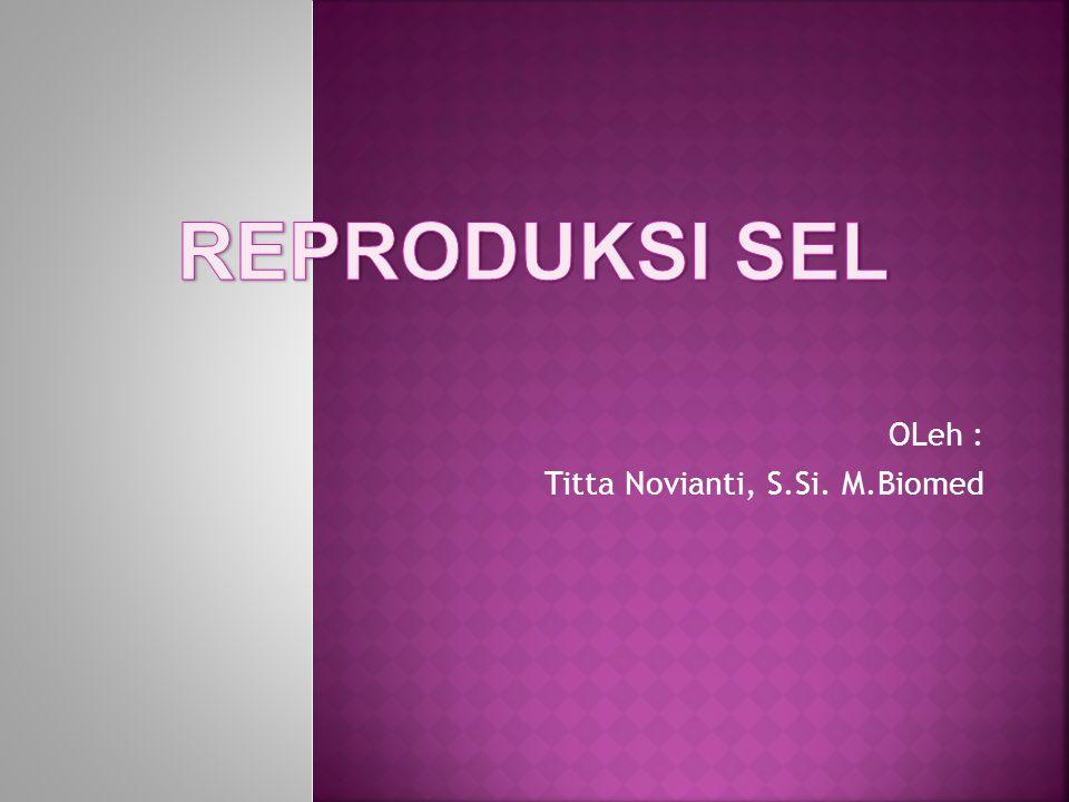 OLeh : Titta Novianti, S.Si. M.Biomed