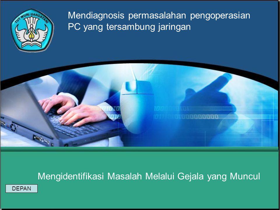 Mengisolasi Permasalahan Mendiagnosis permasalahan pengoperasian PC yang tersambung jaringan DEPAN