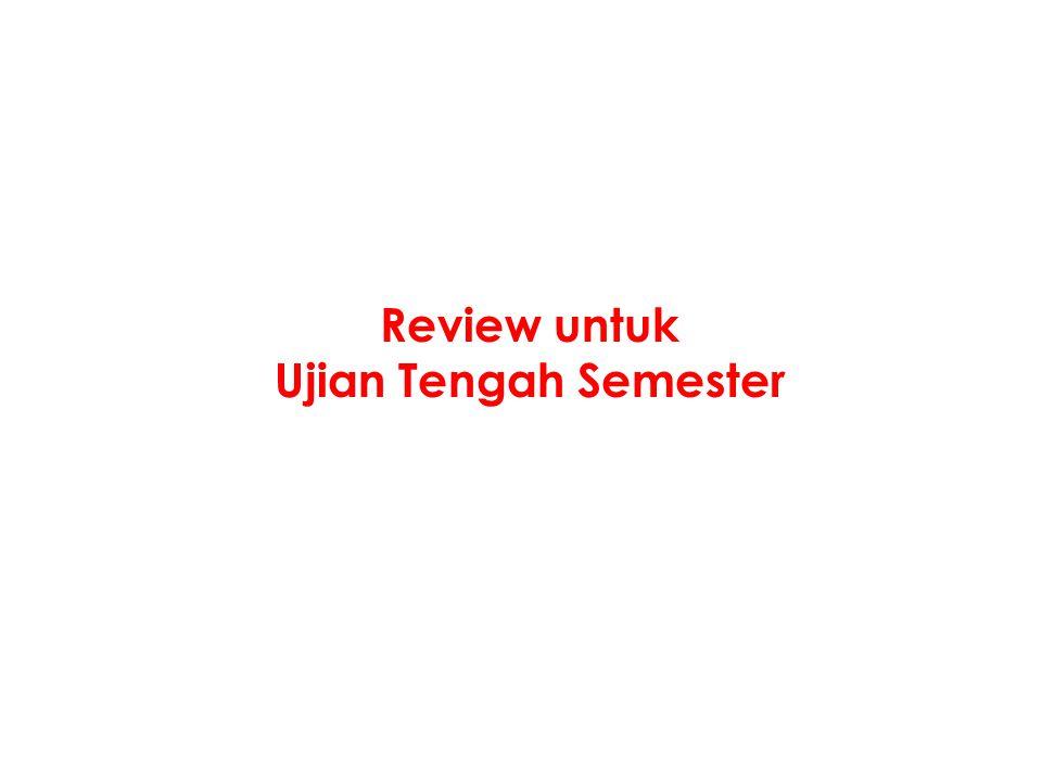 Review untuk Ujian Tengah Semester
