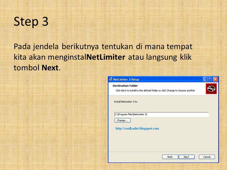 Step 3 Pada jendela berikutnya tentukan di mana tempat kita akan menginstalNetLimiter atau langsung klik tombol Next.