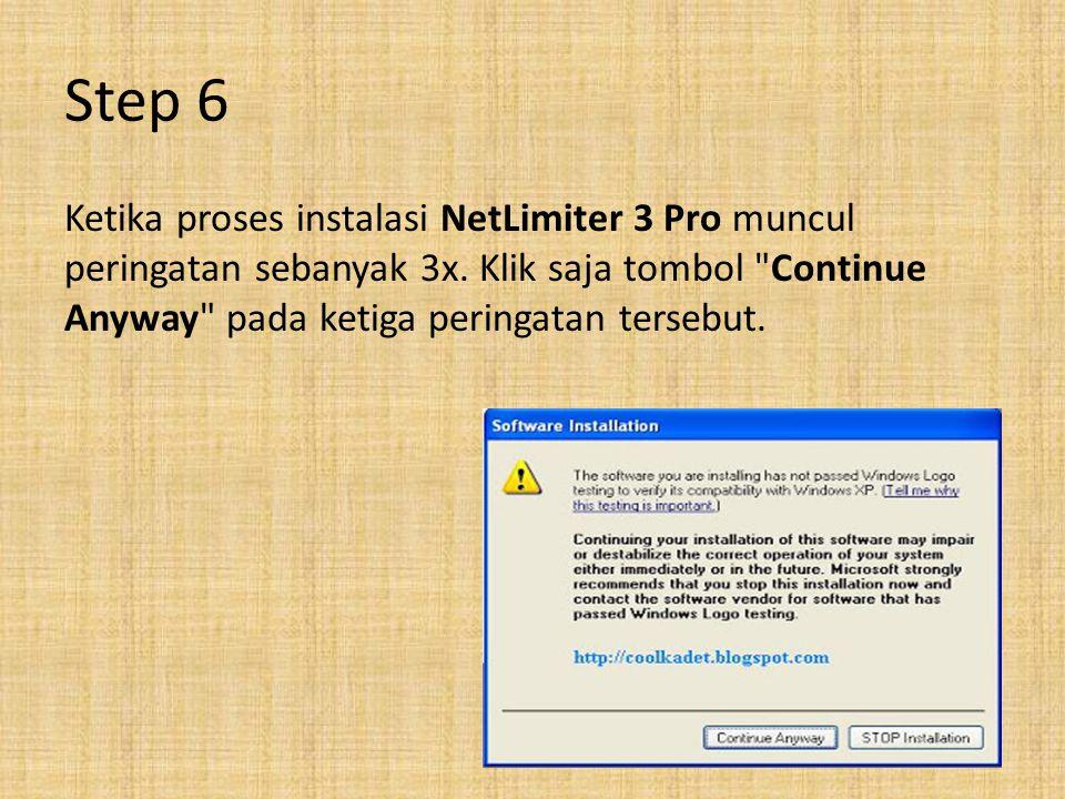 Step 6 Ketika proses instalasi NetLimiter 3 Pro muncul peringatan sebanyak 3x. Klik saja tombol