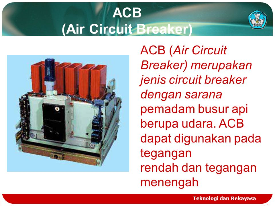 OCB (Oil Circuit Breaker) Teknologi dan Rekayasa Oil Circuit Breaker adalah jenis CB yang menggunakan minyak sebagai sarana pemadam busur api yang timbul saat terjadi gangguan