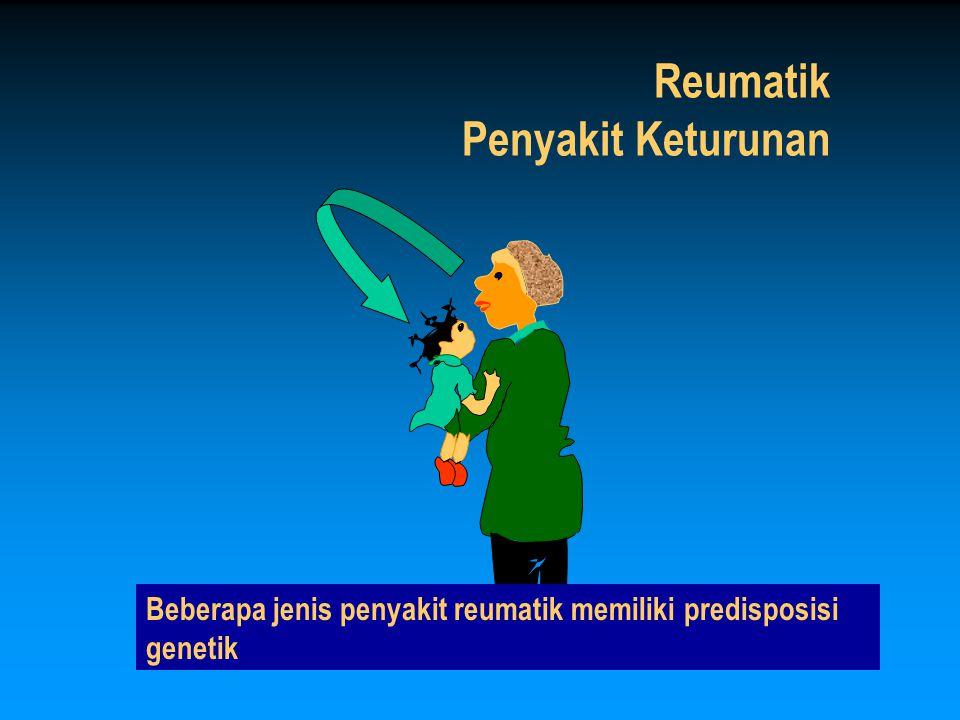 Infeksi Penyebab Reumatik VIRUS BAKTERI Belum dipastikan mikroba sebagai penyebab reumatik Artritis reaktif: Pasca infeksi oleh mikroba tertentu Ya, Artritis septik !