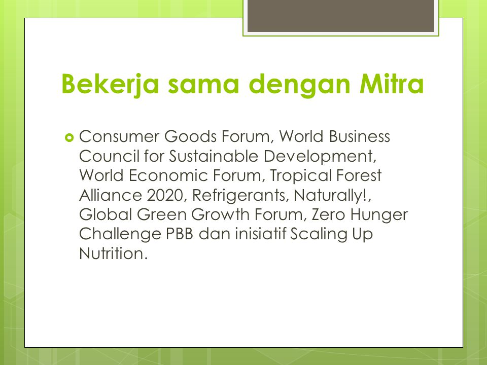 Bekerja sama dengan Mitra  Consumer Goods Forum, World Business Council for Sustainable Development, World Economic Forum, Tropical Forest Alliance 2
