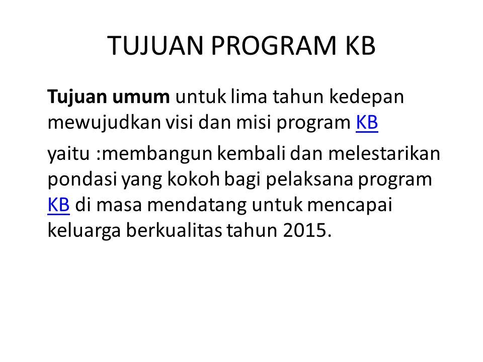 Sedangkan tujuan program KB secara filosofisKB adalah : 1.