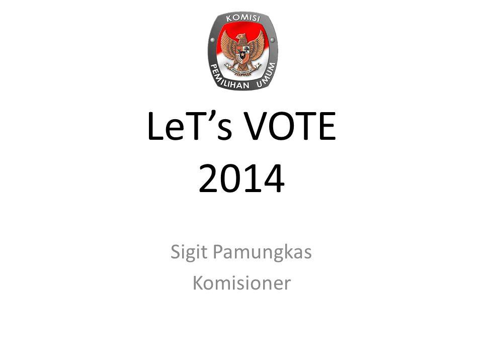 LeT's VOTE 2014 Sigit Pamungkas Komisioner
