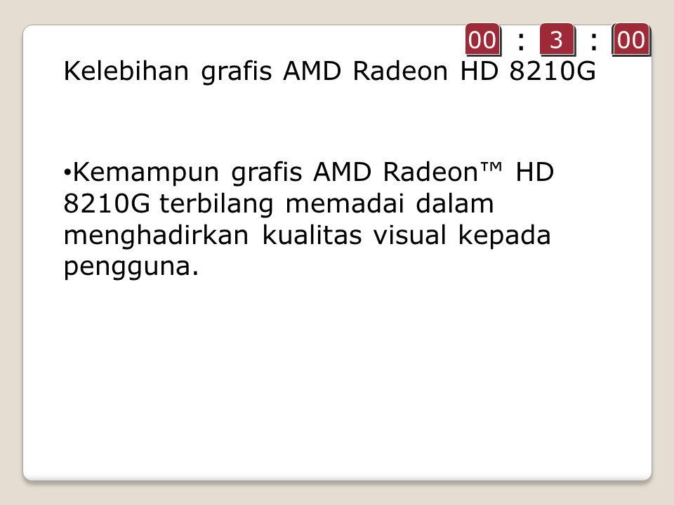 Kemampun grafis AMD Radeon™ HD 8210G terbilang memadai dalam menghadirkan kualitas visual kepada pengguna.
