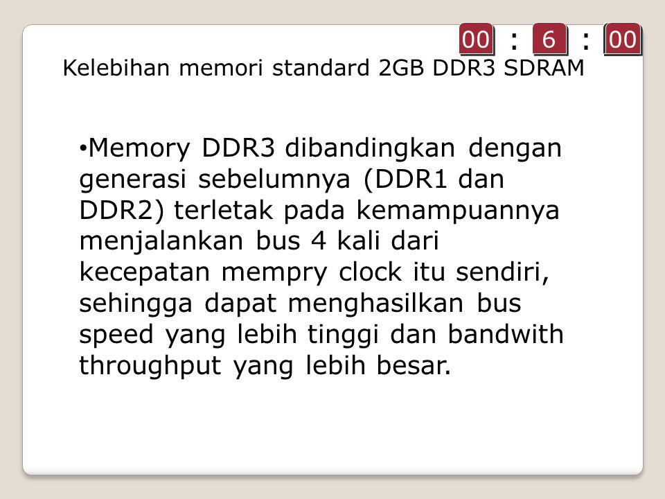 Memory DDR3 dibandingkan dengan generasi sebelumnya (DDR1 dan DDR2) terletak pada kemampuannya menjalankan bus 4 kali dari kecepatan mempry clock itu sendiri, sehingga dapat menghasilkan bus speed yang lebih tinggi dan bandwith throughput yang lebih besar.