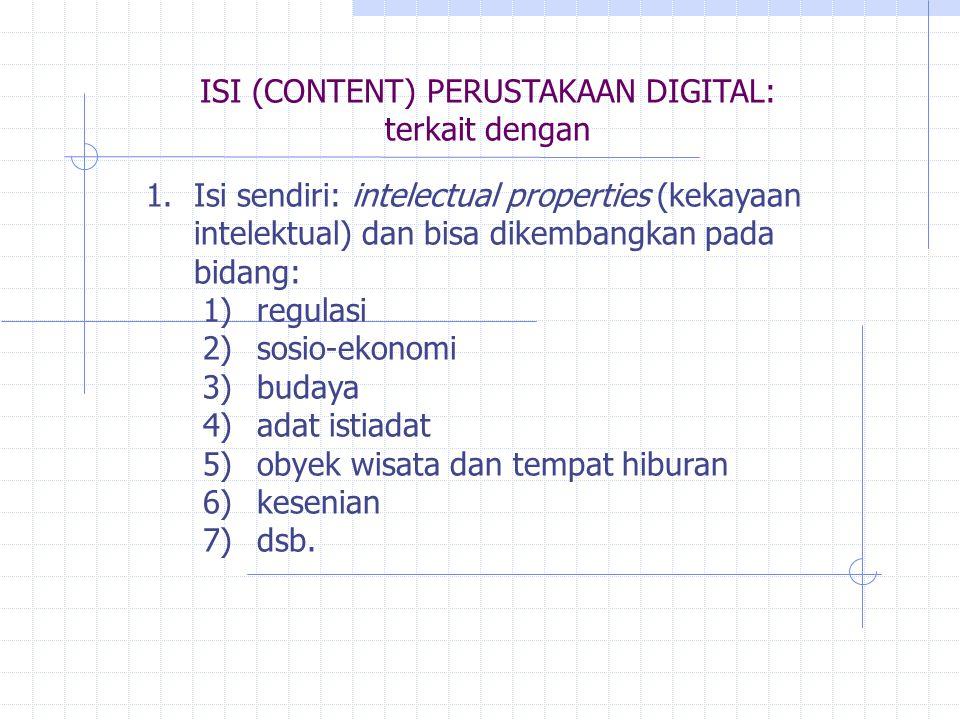 2.Informasi dalam berbagai jenis, seperti: teks, graph, audio-video, databases, software, etc.,