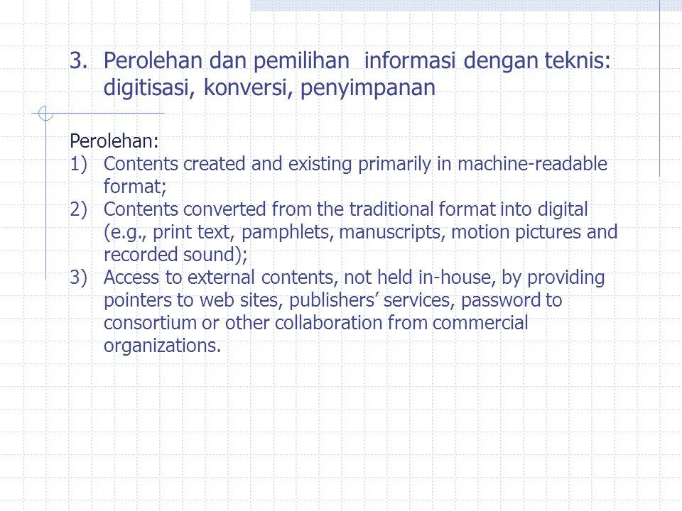 Obyek informasi FilteringDigitalisasiEditing OrganizingUp loading 3.Perolehan dan pemilihan informasi dengan teknis: digitisasi, konversi, penyimpanan (lanjutan)