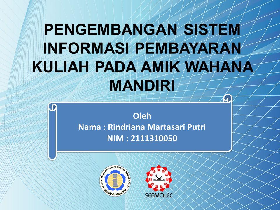 BAB I Latar Belakang Masalah AMIK Wahana Mandiri membutuhkan pengolahan data administrasi keuangan yang terintegrasi.